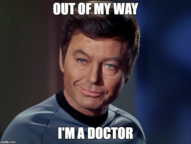 OUT OF MY WAY I'M A DOCTOR | made w/ Imgflip meme maker