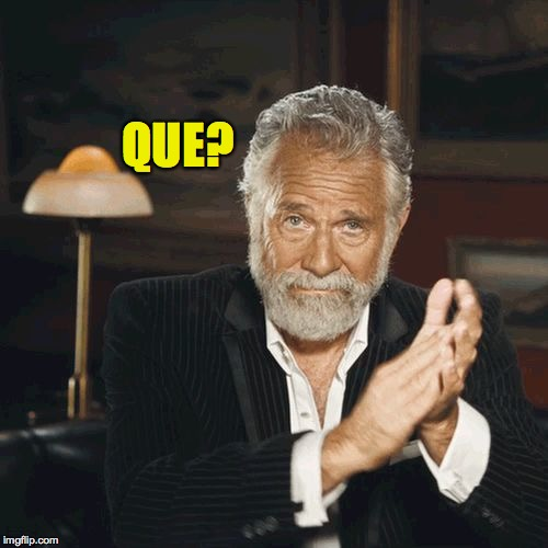 QUE? | made w/ Imgflip meme maker