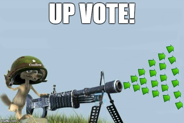 upvote-gun | UP VOTE! | image tagged in upvote-gun | made w/ Imgflip meme maker