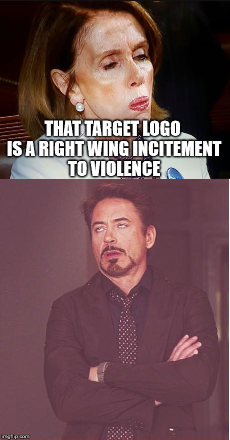 THAT TARGET LOGO IS A RIGHT WING INCITEMENT TO VIOLENCE | made w/ Imgflip meme maker
