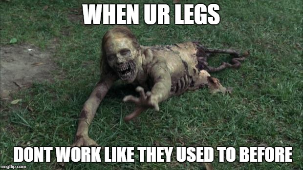 bicycle girl from Walking Dead | WHEN UR LEGS DONT WORK LIKE THEY USED TO BEFORE | image tagged in bicycle girl from walking dead | made w/ Imgflip meme maker