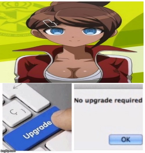 No upgrade required | image tagged in upgrade go back,upgrade,danganronpa,anime,animeme | made w/ Imgflip meme maker