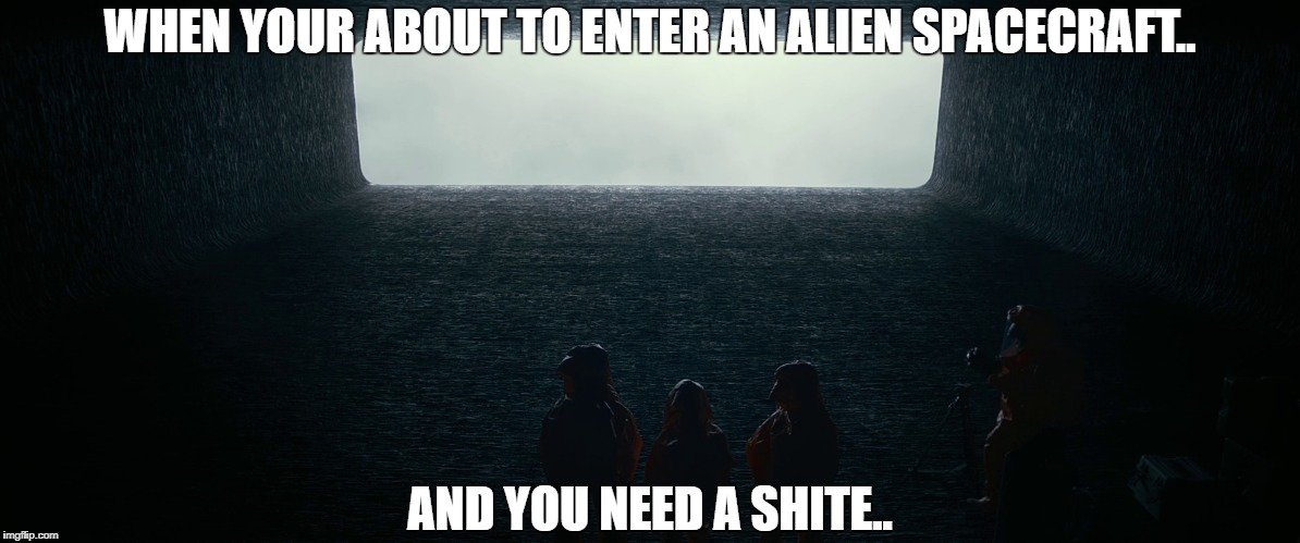 WHEN YOUR ABOUT TO ENTER AN ALIEN SPACECRAFT.. AND YOU NEED A SHITE.. | image tagged in ancient aliens | made w/ Imgflip meme maker