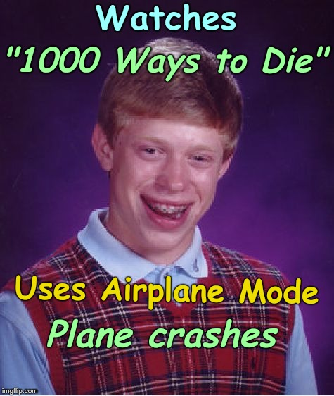 "Brian Flies | Watches ""1000 Ways to Die"" Uses Airplane Mode Plane crashes 
