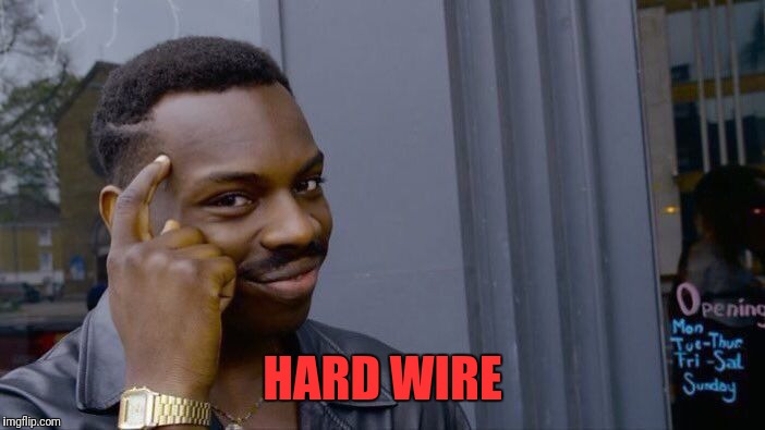 Roll Safe Think About It Meme | HARD WIRE | image tagged in memes,roll safe think about it | made w/ Imgflip meme maker