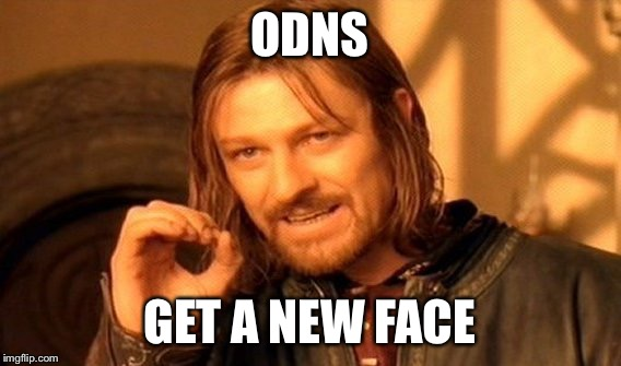 One Does Not Simply Meme | ODNS GET A NEW FACE | image tagged in memes,one does not simply | made w/ Imgflip meme maker