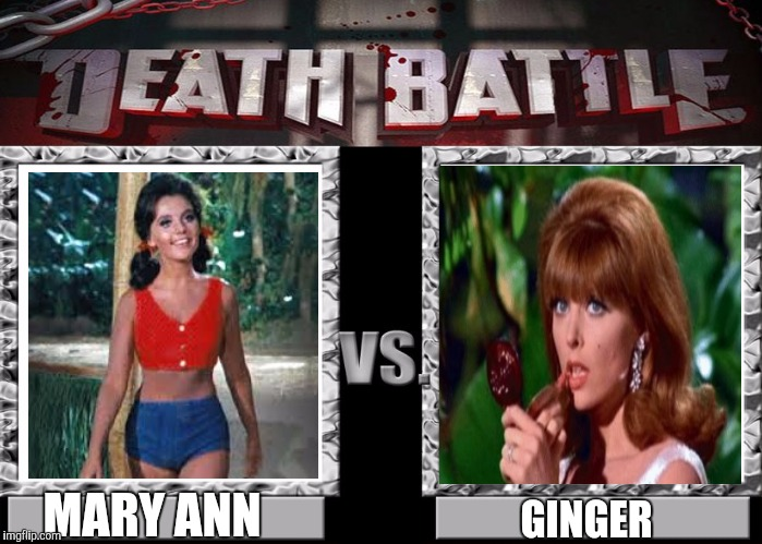DEATH BATTLE! (Gilligan's Island Week, a DrSarcasm Event) | MARY ANN GINGER | image tagged in death battle template,gilligans island week,gilligan's island,mary ann,ginger | made w/ Imgflip meme maker