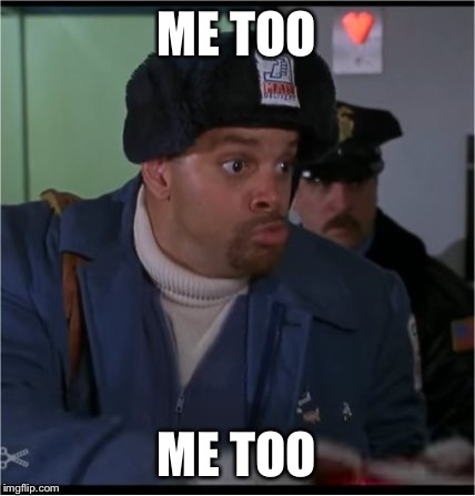 Sinbad Mailman Jingle All The Way | ME TOO ME TOO | image tagged in sinbad mailman jingle all the way | made w/ Imgflip meme maker