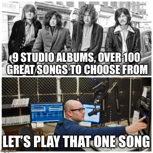 9 STUDIO ALBUMS, OVER 100 GREAT SONGS TO CHOOSE FROM LET'S PLAY THAT ONE SONG | made w/ Imgflip meme maker