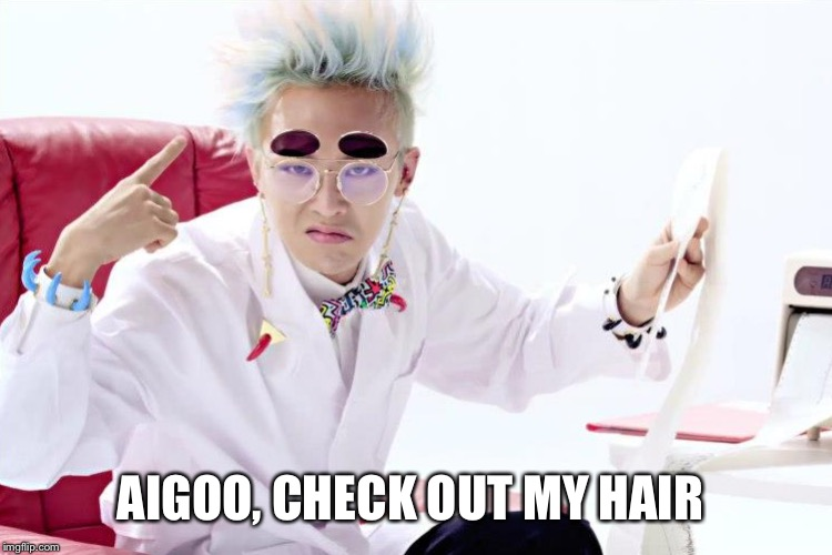AIGOO, CHECK OUT MY HAIR | made w/ Imgflip meme maker