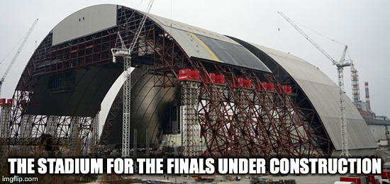 THE STADIUM FOR THE FINALS UNDER CONSTRUCTION | made w/ Imgflip meme maker
