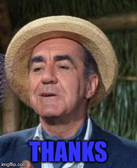 Thurston Howell the 3rd | THANKS | image tagged in thurston howell the 3rd | made w/ Imgflip meme maker