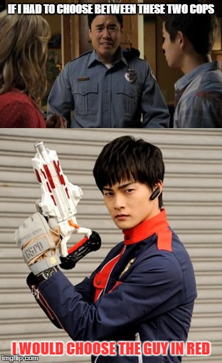 Cop choice | IF I HAD TO CHOOSE BETWEEN THESE TWO COPS I WOULD CHOOSE THE GUY IN RED | image tagged in randall park,kaitou sentai lupinranger vs keisatsu sentai patranger,keisatsu sentai patranger,patranger,super sentai,supah ninja | made w/ Imgflip meme maker