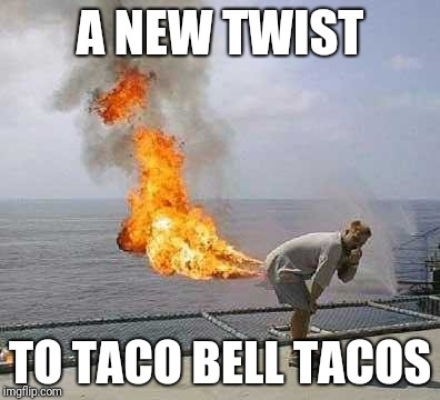 Darti Boy | A NEW TWIST TO TACO BELL TACOS | image tagged in memes,darti boy | made w/ Imgflip meme maker