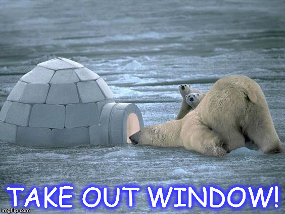 TAKE OUT WINDOW! | image tagged in take | made w/ Imgflip meme maker
