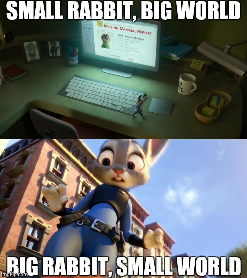 Gulliver's Travels - Zootopia edition  | SMALL RABBIT, BIG WORLD BIG RABBIT, SMALL WORLD | image tagged in gulliver's travels zootopia,zootopia,judy hopps,parody,funny,memes | made w/ Imgflip meme maker