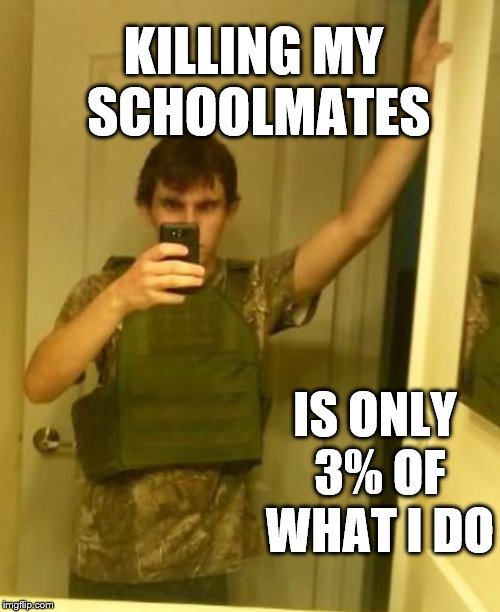 KILLING MY SCHOOLMATES IS ONLY 3% OF WHAT I DO | image tagged in planned parenthood | made w/ Imgflip meme maker