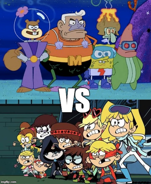 Spongebob vs the loud house | VS | image tagged in spongebob,the loud house | made w/ Imgflip meme maker