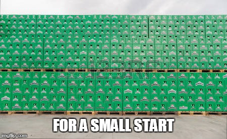 FOR A SMALL START | made w/ Imgflip meme maker