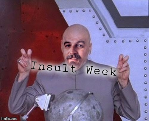 Dr Evil Harget | Insult Week | image tagged in dr evil harget | made w/ Imgflip meme maker