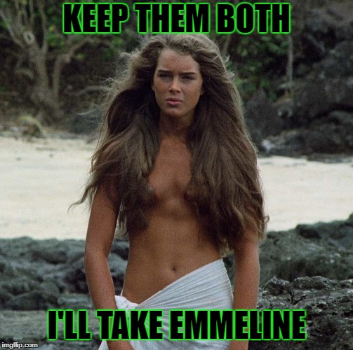 KEEP THEM BOTH I'LL TAKE EMMELINE | made w/ Imgflip meme maker