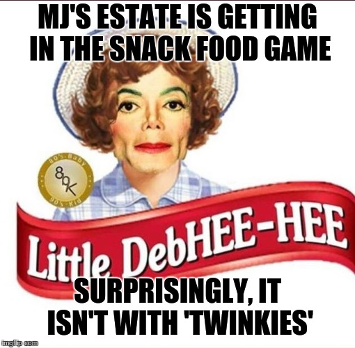 It's not with 'Ding-Dongs' either (Celebrating Music Week) | MJ'S ESTATE IS GETTING IN THE SNACK FOOD GAME SURPRISINGLY, IT ISN'T WITH 'TWINKIES' | image tagged in michael jackson,snacks,funny,memes | made w/ Imgflip meme maker