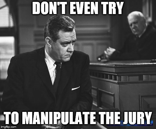 DON'T EVEN TRY TO MANIPULATE THE JURY | made w/ Imgflip meme maker