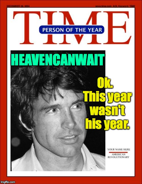 HEAVENCANWAIT Ok.  This year wasn't his year. | made w/ Imgflip meme maker
