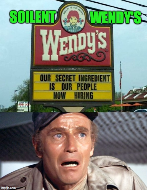 It's People! | SOILENT WENDY'S | image tagged in wendy's,funny signs | made w/ Imgflip meme maker