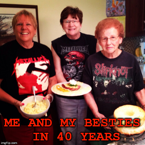 ME AND MY BESTIES IN 40 YEARS | made w/ Imgflip meme maker