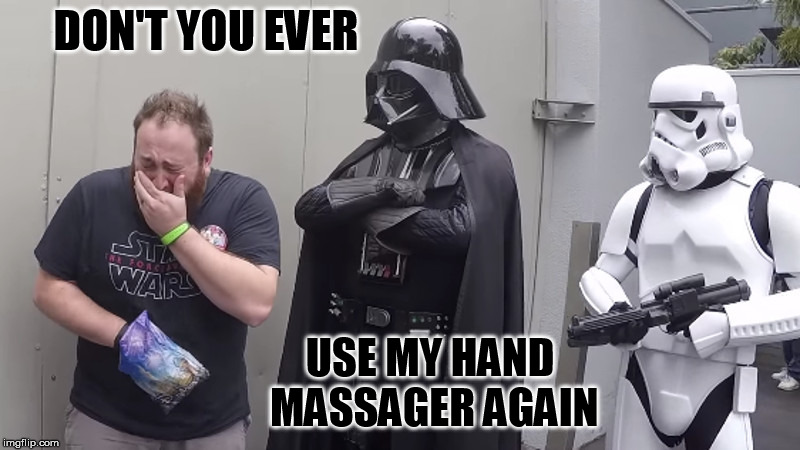 DON'T YOU EVER USE MY HAND MASSAGER AGAIN | made w/ Imgflip meme maker