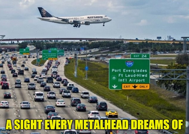Morherf**king Ed Force One! Metal Mania Week (March 9-16) A PowerMetalhead & DoctorDoomsday180 event | A SIGHT EVERY METALHEAD DREAMS OF | image tagged in memes,metal mania week,iron maiden,powermetalhead,airplane,dreams | made w/ Imgflip meme maker