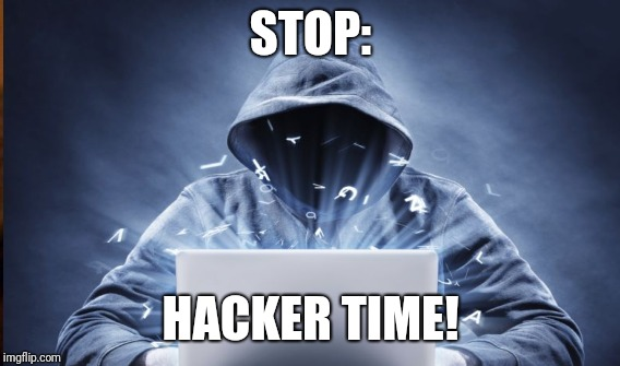 STOP: HACKER TIME! | made w/ Imgflip meme maker