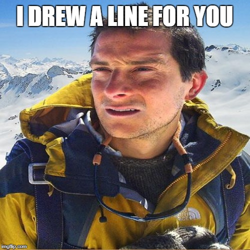 I DREW A LINE FOR YOU | made w/ Imgflip meme maker