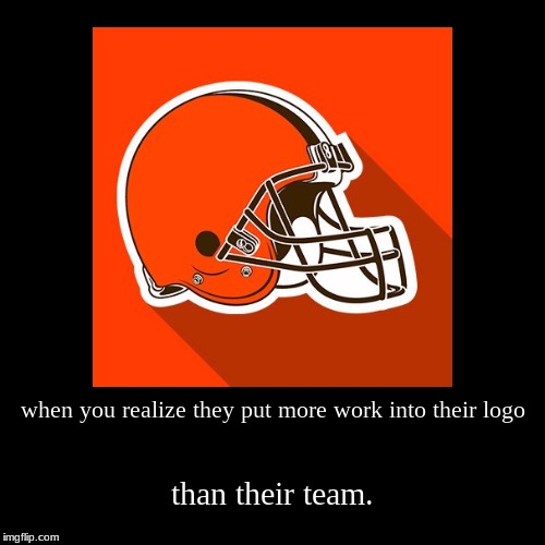 when you realize they put more work into their logo | than their team. | image tagged in funny,demotivationals | made w/ Imgflip demotivational maker