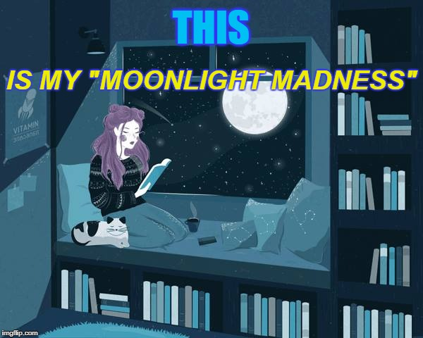 "Moonlight Madness | THIS IS MY ""MOONLIGHT MADNESS"" 