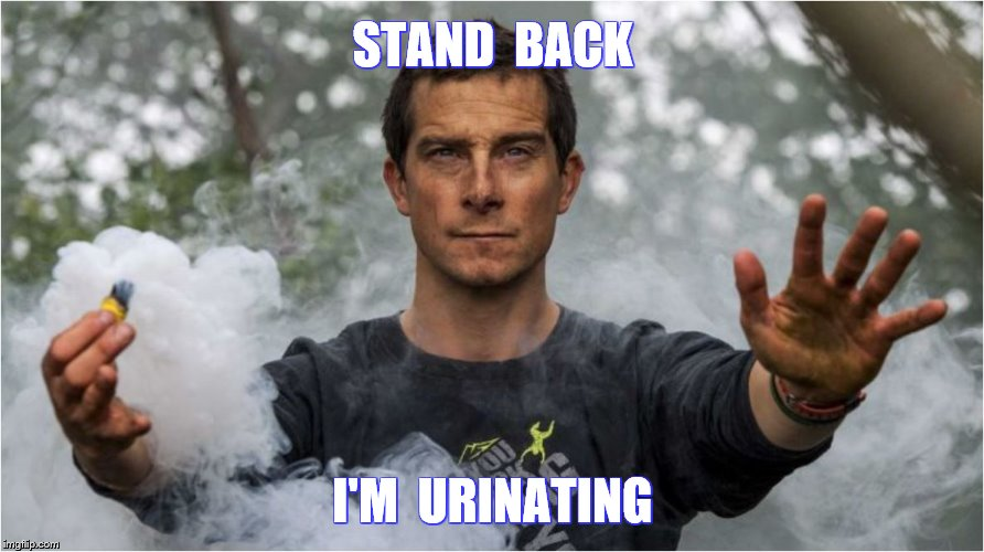 STAND  BACK I'M  URINATING | made w/ Imgflip meme maker