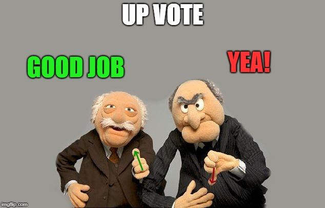 up-down-vote | UP VOTE GOOD JOB YEA! | image tagged in up-down-vote | made w/ Imgflip meme maker