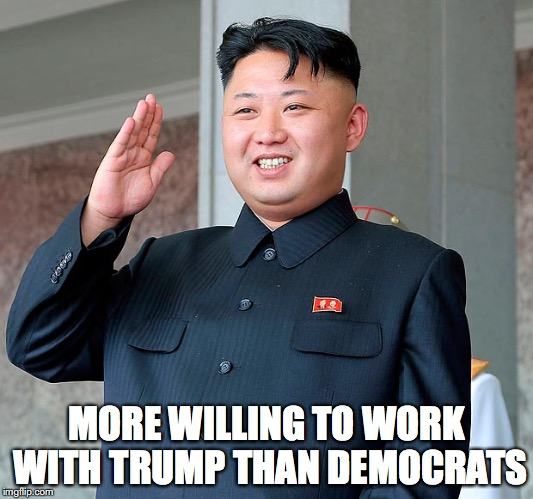 Kim jong un | MORE WILLING TO WORK WITH TRUMP THAN DEMOCRATS | image tagged in kim jong un,donald trump,let's make a deal trump | made w/ Imgflip meme maker