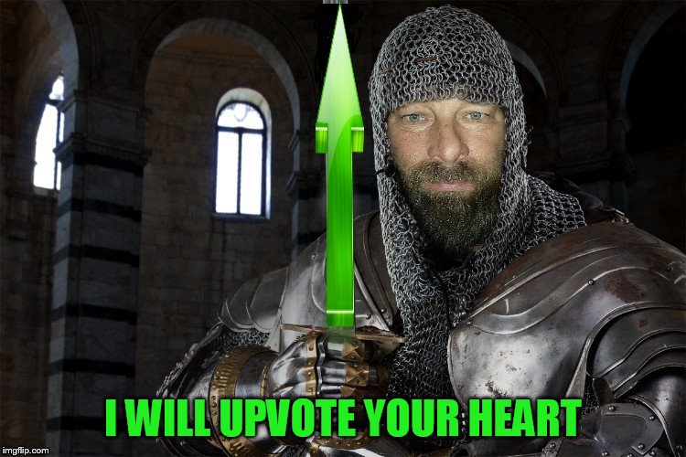 I WILL UPVOTE YOUR HEART | made w/ Imgflip meme maker