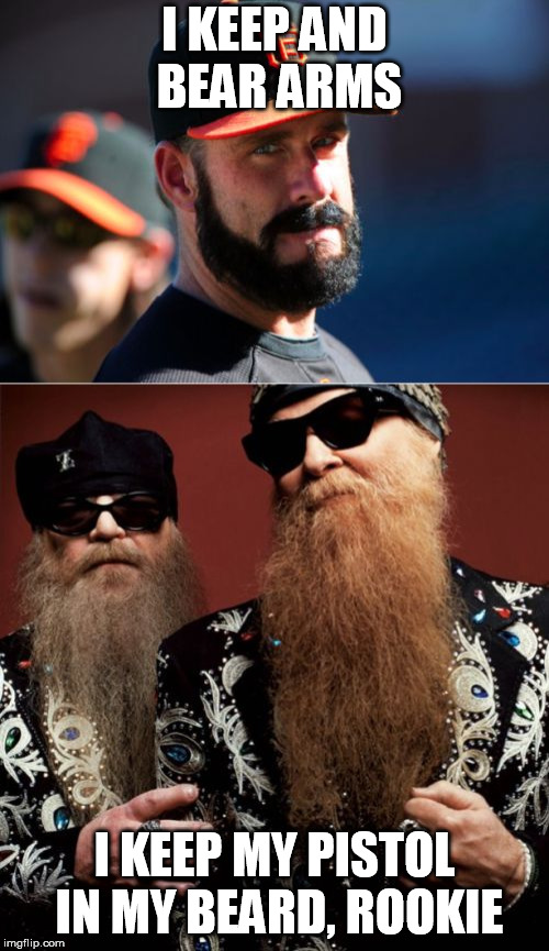 Brian Wilson Vs ZZ Top Meme |  I KEEP AND BEAR ARMS; I KEEP MY PISTOL IN MY BEARD, ROOKIE | image tagged in memes,brian wilson vs zz top | made w/ Imgflip meme maker