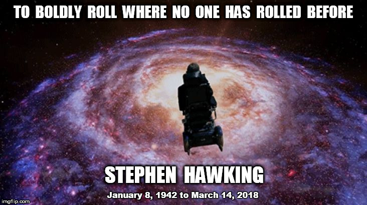 "Stephen Hawking ""To Boldly Roll Where No One Has Rolled Before"" 