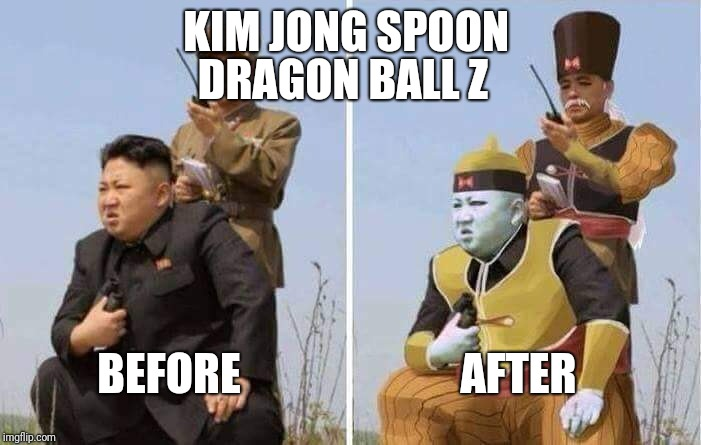 Kim jong spoons anime fitness training results | KIM JONG SPOON DRAGON BALL Z BEFORE AFTER | image tagged in kim jong un,dragon ball z,before and after | made w/ Imgflip meme maker