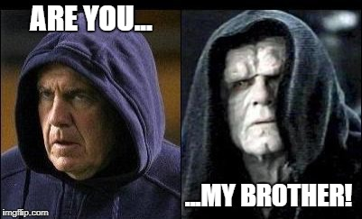 Bill and palpotian # brothers | ARE YOU... ...MY BROTHER! | image tagged in bill belichick,bill belickick memes,football coach memes,starwars memes | made w/ Imgflip meme maker