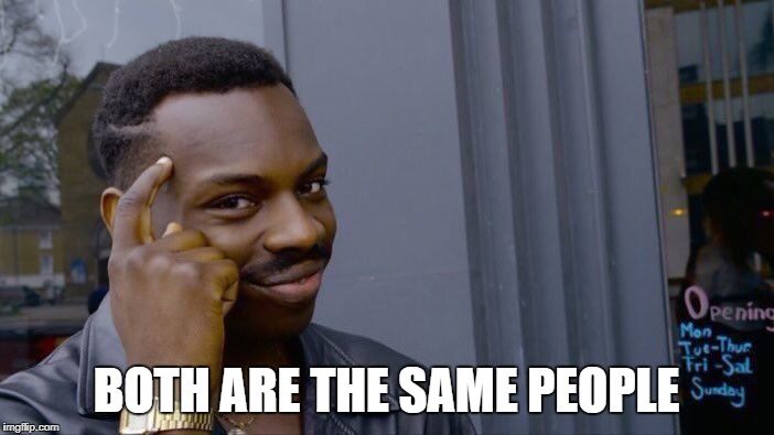 Roll Safe Think About It Meme | BOTH ARE THE SAME PEOPLE | image tagged in memes,roll safe think about it | made w/ Imgflip meme maker
