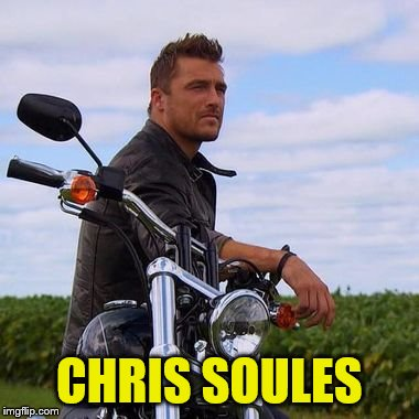 CHRIS SOULES | made w/ Imgflip meme maker