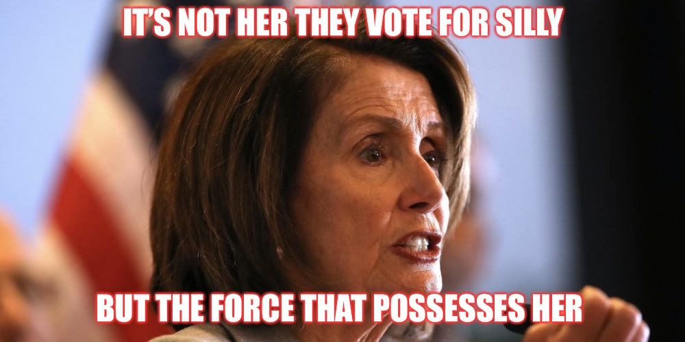 Animated Pelosi | IT'S NOT HER THEY VOTE FOR SILLY BUT THE FORCE THAT POSSESSES HER | image tagged in pelosi,demonic,alzheimers,dementia,liberals,satanism | made w/ Imgflip meme maker