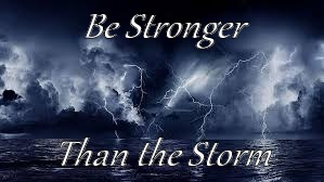 Be stronger than the storm | Be Stronger Than the Storm | image tagged in storm,inspiration,motivation | made w/ Imgflip meme maker