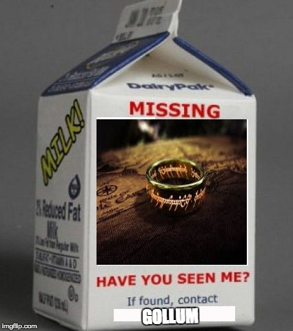 Milk carton | GOLLUM | image tagged in milk carton | made w/ Imgflip meme maker