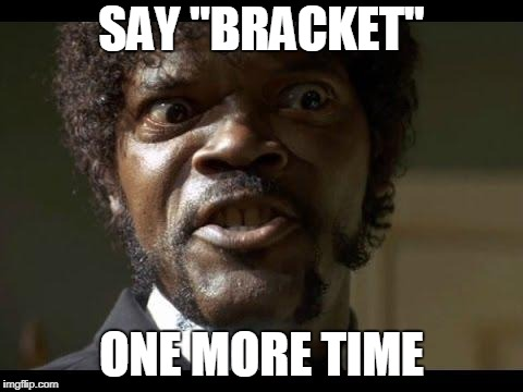 "Samuel L Jackson angry | SAY ""BRACKET"" ONE MORE TIME 